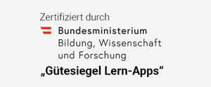 """Zertifiziert durch das BMBWF """"Gütesiegel Lern-Apps"""""""